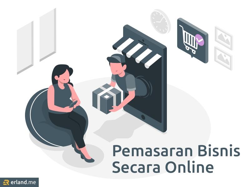 Mengembangkan Bisnis dengan Pemasaran Online